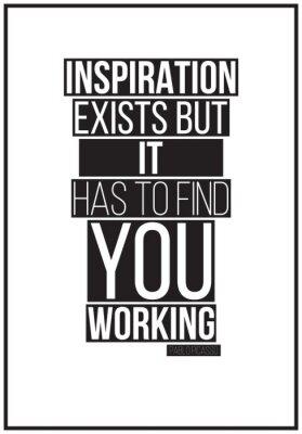 Fototapeta Cytat. Inspiracja istnieje, ale musi znaleźć Ci pracę. Pablo