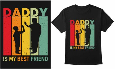Fototapeta Daddy is my best friend. Fathers day quotes typography with retro graphic design for print on demand, t-shirt, banner, poster, hoodie, etc