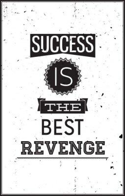Fototapeta Grunge motywacyjny plakat. Sukces jest najlepszym Zemsta