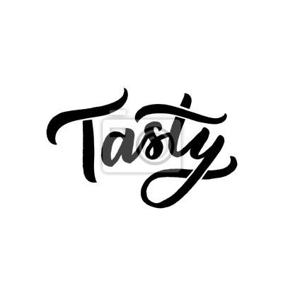 Fototapeta Hand drawn lettering tasty for overlay, banner, poster, packaging, logo, lable. Calligraphy tasty.