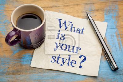 Fototapeta Jaki jest Twój styl?