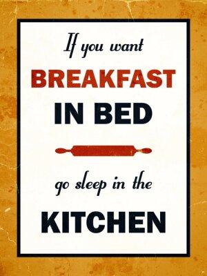 Fototapeta Jeśli chcesz śniadanie do łóżka iść spać w kuchni