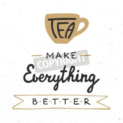 Fototapeta Karta z wyciągnąć rękę unikalny element typograficzny do projektowania kart okolicznościowych, wydruków i plakatów. Herbata czyni wszystko lepszym w stylu vintage. Odręcznie napisane. Rę cznie rysowan