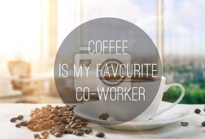 Kawa jest moim ulubionym współpracownik - tekst na biuro kawy backgro