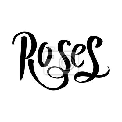 Napis Roses rękę w wektorze. Może być używany do: kubki, koszulki, pocztówek, zaproszeń i dekoracji.