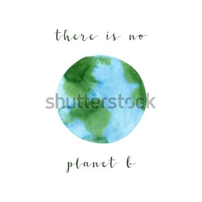 Fototapeta Nie ma planety B. Plakat motywacyjny na temat zero odpadów, na białym tle. Ręcznie rysowane akwarela ekologia ilustracja koncepcja. Uratuj planetę i powstrzymaj plakat zanieczyszczenia