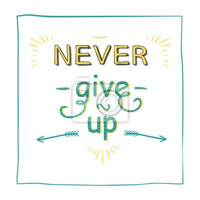 Fototapeta Nigdy Się Nie Poddawaj Motywacja Cytat Inspirujące