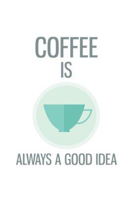 Fototapeta Nowoczesny plakat. Kawa jest zawsze dobrym pomysłem