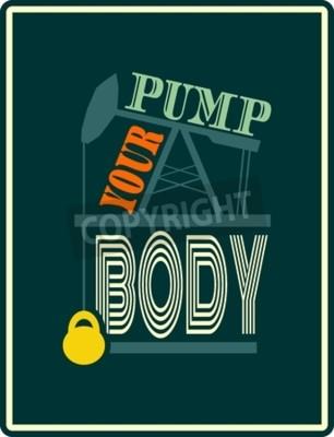 Fototapeta Pomóż ciało. Gym and Fitness Motywacja Cytat. Konstrukcja plakatowa Typografia wektorowa. Pompa oleju i podnoszenie ciężarów ikon. Budynek ciała