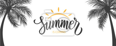 Fototapeta Summer is coming banner. Summertime seasonal background with hand drawn lettering and palm trees. Vector illustration.