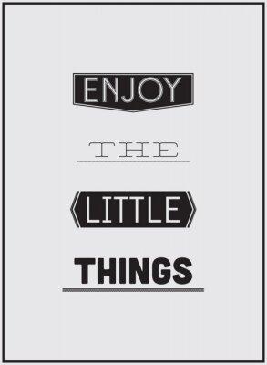 Fototapeta Typograficzny Poster Design - cieszyć się małe rzeczy