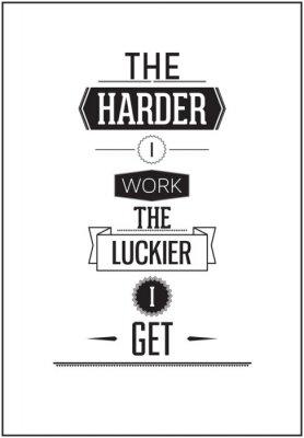 Fototapeta Typograficzny Poster Design - ciężej pracować na więcej szczęścia otrzymuję