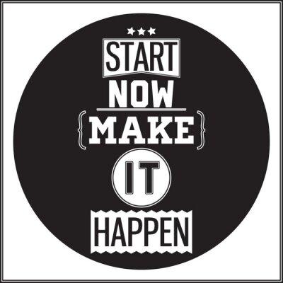 Fototapeta Typograficzny Poster Design - Zacznij teraz. Make it Happen