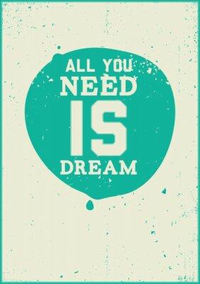 Fototapeta Wszystko czego potrzebujesz to marzenie