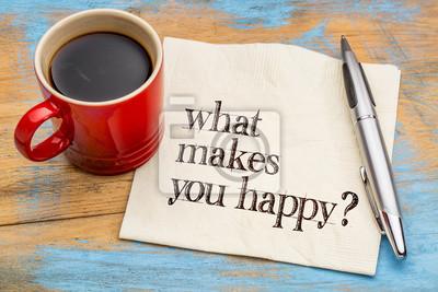 Fototapeta Co sprawia, że jesteś szczęśliwy?