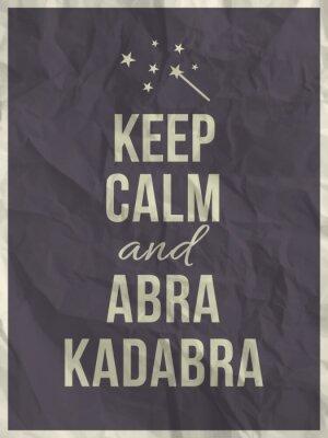 Fototapeta Zachowaj spokój Abra Cadabra cytat na zmięty papier tekstury