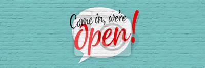 Naklejka Come in, we're open