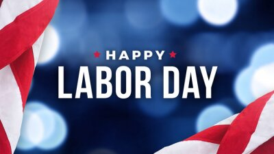 Naklejka Happy Labor Day Text Over Defocused Blue Bokeh Lights Background with Patriotic American Flags Border