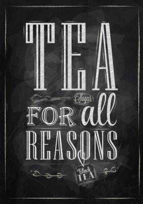 Naklejka Herbata Dla wszystkich plakatami kreda Przyczyny