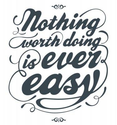 Naklejka Nic nie warto robić zawsze jest łatwe
