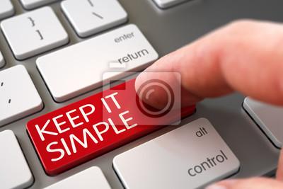 Naklejka Palec naciśnięcie klawisza nowoczesnej klawiatury laptopa z Keep It Simple Znak. Palec pchaniu Keep It Simple Key on zmodernizowanego Keyboard. Człowiek Finger Pushing Keep It Simple czerwony klawisz