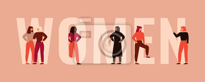 Naklejka Strong women and girls different nationalities and cultures stand together near the big letters of the word Women. Female friendship, union of feminists or sisterhood. Colorful vector illustration.