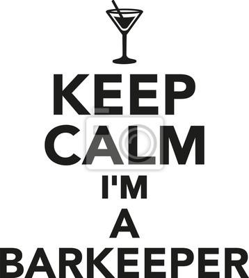 Zachowaj spokój Jestem barkeeper