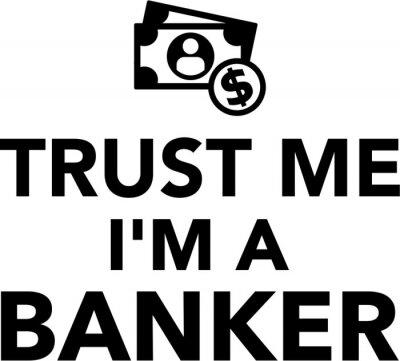 Naklejka Zaufaj mi, jestem Bankier Pieniądze