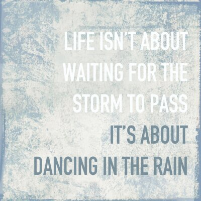 Naklejka Życie motywacyjny plakat cytat o tańcu w deszczu