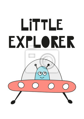 Childish colorful poster for nursery scandi design with funny alien and UFO in Scandinavian style. Vector Illustration. Kids illustration for baby clothes, greeting card, wrapper. Little explorer.