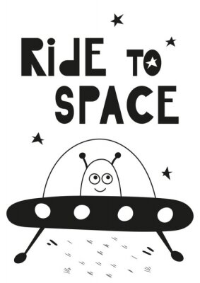 Childish monochrome poster for nursery scandi design with funny alien and UFO in Scandinavian style. Vector Illustration. Kids illustration for baby clothes, greeting card, wrapper. Ride to space.