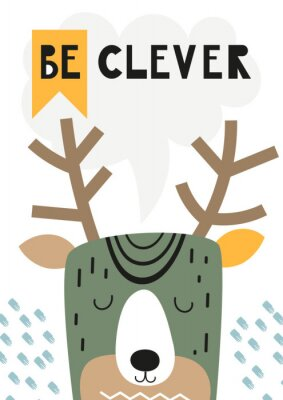 Obraz Childish poster with cute deer in Scandinavian style. Vector Illustration. Kids illustration for nursery design. Great for baby clothes, greeting card, wrapping paper. Lettering Be clever.