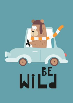 Colorful Poster for nursery scandi design with cute bear in car on blue background. Vector Illustration. Kids illustration for baby clothes, greeting card, wrapping paper. Lettering Be wild.