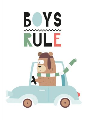 Colorful Poster for nursery scandi design with cute bear in car. Vector Illustration. Kids illustration for baby clothes, greeting card, wrapping paper. Lettering Boys rule.