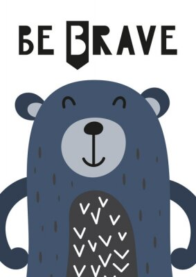 Colorful Poster for nursery scandi design with cute bear in Scandinavian style. Vector Illustration. Kids illustration for baby clothes, greeting card, wrapper. Lettering Be brave.