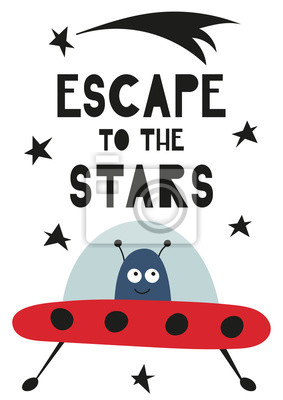 Colorful Poster for nursery scandi design with funny alien and UFO in Scandinavian style. Vector Illustration. Kids illustration for baby clothes, greeting card, wrapper. Escape to the stars.