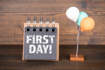 Obraz First Day. Birthday, Work, School and Vacation Concept