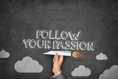 Obraz Follow your passion concept