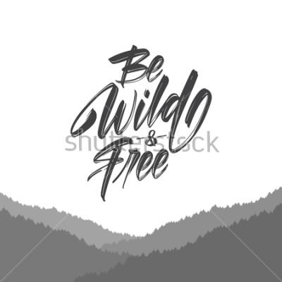 Obraz Ilustracja wektorowa: Odręczny pędzel typ napis Be Wild i za darmo