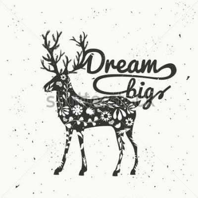 Obraz Ilustracja z modną ręką w stylu czarny jelenia z kwiatowym wzorem i doodle gałązki. Miej wielkie marzenia. Ładny i stylowy druk z cytatem, wystrój domu, plakat w stylu vintage hipster