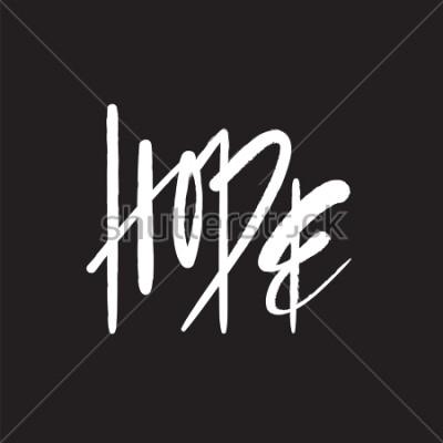 Obraz Nadzieja - prosty inspirujący i motywujący cytat. Ręcznie rysowane piękny napis. Wydruk na inspirujący plakat, t-shirt, torebkę, kubki, wizytówkę, ulotkę, naklejkę, znaczek. Elegancki znak kaligrafii