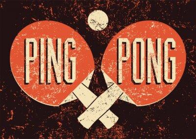 Obraz Ping Pong stylu grunge rocznika typograficzne plakat. Retro ilustracji wektorowych.