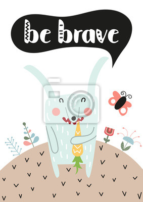 Poster for nursery scandi design with cute hare and text Be brave in Scandinavian style. Vector Illustration. Kids illustration for baby clothes, greeting card, wrapping paper.