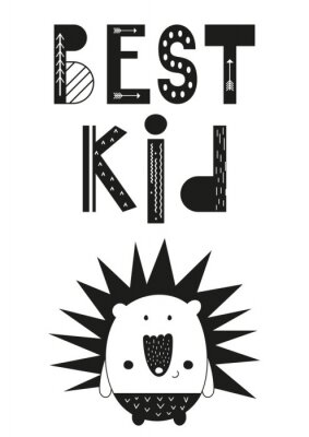 Obraz Poster for nursery scandi design with cute hedgehog and text Best kid in Scandinavian style. Vector Illustration. Kids illustration for baby clothes, greeting card, wrapping paper. Black and white.