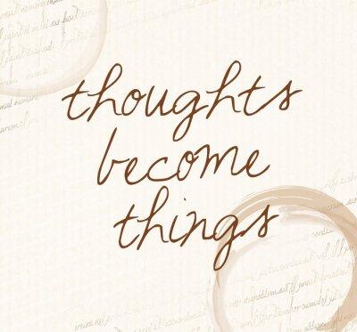 Obraz Pozytywna afirmacja, prawo przyciągania, Myśli stają się rzeczami