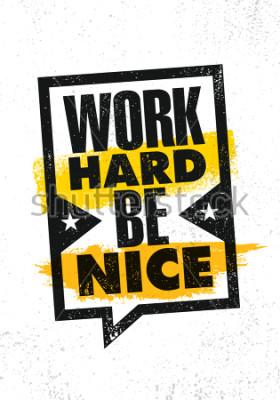 Obraz Pracuj ciężko lub miły. Inspirujący kreatywny motywacja plakat szablon. Zawiera typografię sztandaru projektu pojęcia Na Grunge tekstury Szorstkim tle