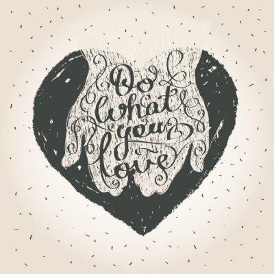 Obraz Rób to co kochasz. Romantyczny inspiracją cytat.