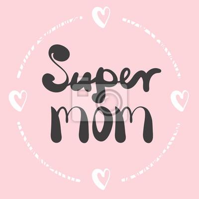 Śliczny druk z napisem. Super Mama. Szczęśliwego dnia Matki
