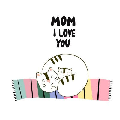 Super cute cat. Happy mother's day. Mom i love you.