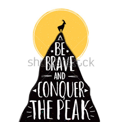 Obraz Vector illustration with a goat on the top of mountain. Be brave and conquer the peak lettering quote. Inspirational and motivational typography poster with animal